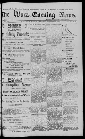 Primary view of object titled 'The Waco Evening News. (Waco, Tex.), Vol. 6, No. 127, Ed. 1, Tuesday, December 12, 1893'.