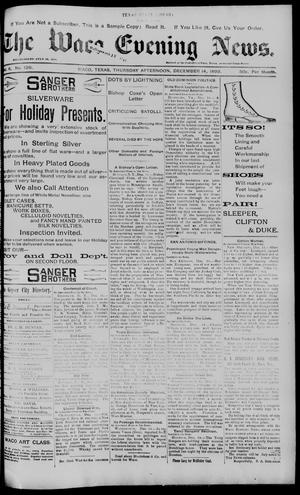 Primary view of object titled 'The Waco Evening News. (Waco, Tex.), Vol. 6, No. 129, Ed. 1, Thursday, December 14, 1893'.
