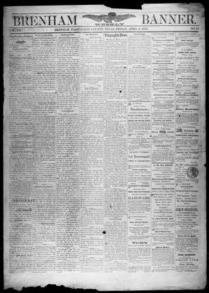 Primary view of object titled 'Brenham Weekly Banner. (Brenham, Tex.), Vol. 12, No. 14, Ed. 1, Friday, April 6, 1877'.