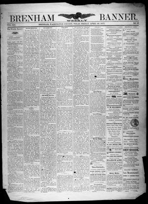 Primary view of object titled 'Brenham Weekly Banner. (Brenham, Tex.), Vol. 12, No. 16, Ed. 1, Friday, April 20, 1877'.