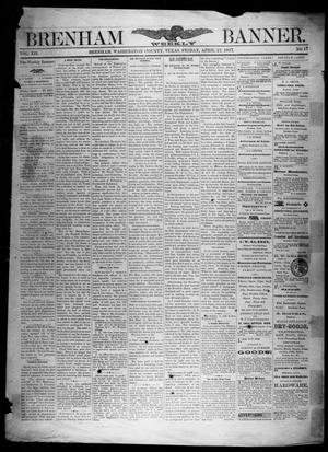 Brenham Weekly Banner. (Brenham, Tex.), Vol. 12, No. 17, Ed. 1, Friday, April 27, 1877