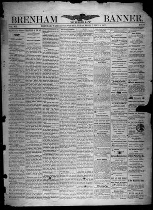 Primary view of object titled 'Brenham Weekly Banner. (Brenham, Tex.), Vol. 12, No. 18, Ed. 1, Friday, May 4, 1877'.