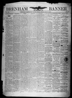 Primary view of object titled 'Brenham Weekly Banner. (Brenham, Tex.), Vol. 12, No. 19, Ed. 1, Friday, May 11, 1877'.