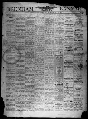 Primary view of object titled 'Brenham Weekly Banner. (Brenham, Tex.), Vol. 12, No. 20, Ed. 1, Friday, May 18, 1877'.