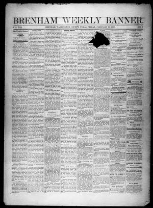 Primary view of object titled 'Brenham Weekly Banner. (Brenham, Tex.), Vol. 13, No. 7, Ed. 1, Friday, February 15, 1878'.