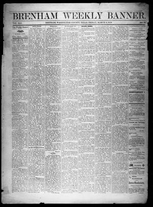 Primary view of object titled 'Brenham Weekly Banner. (Brenham, Tex.), Vol. 13, No. 10, Ed. 1, Friday, March 8, 1878'.