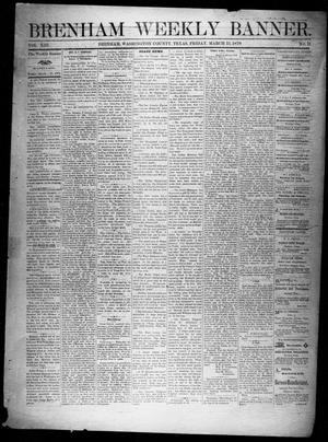 Brenham Weekly Banner. (Brenham, Tex.), Vol. 13, No. 11, Ed. 1, Friday, March 15, 1878