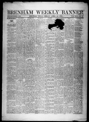 Primary view of object titled 'Brenham Weekly Banner. (Brenham, Tex.), Vol. 13, No. 17, Ed. 1, Friday, April 26, 1878'.