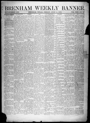 Primary view of object titled 'Brenham Weekly Banner. (Brenham, Tex.), Vol. 13, No. 27, Ed. 1, Friday, July 5, 1878'.