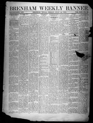 Primary view of object titled 'Brenham Weekly Banner. (Brenham, Tex.), Vol. 13, No. 28, Ed. 1, Friday, July 12, 1878'.