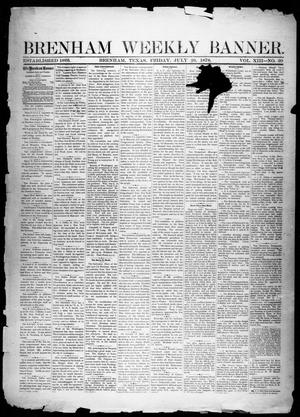 Primary view of object titled 'Brenham Weekly Banner. (Brenham, Tex.), Vol. 13, No. 30, Ed. 1, Friday, July 26, 1878'.