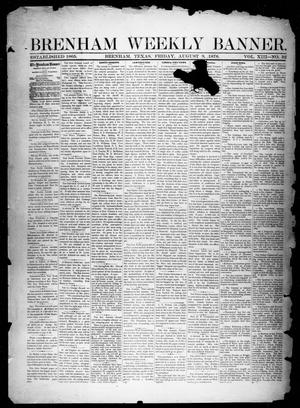 Primary view of object titled 'Brenham Weekly Banner. (Brenham, Tex.), Vol. 13, No. 32, Ed. 1, Friday, August 9, 1878'.