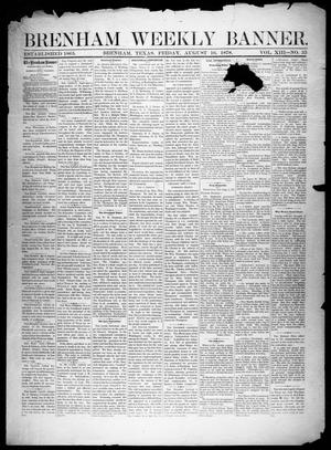 Primary view of object titled 'Brenham Weekly Banner. (Brenham, Tex.), Vol. 13, No. 33, Ed. 1, Friday, August 16, 1878'.