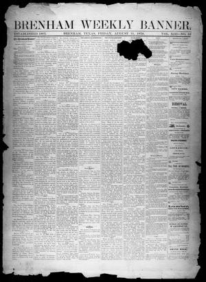Primary view of object titled 'Brenham Weekly Banner. (Brenham, Tex.), Vol. 13, No. 35, Ed. 1, Saturday, August 31, 1878'.