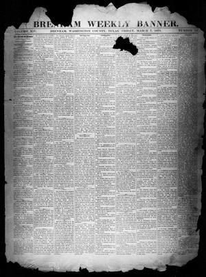 Primary view of object titled 'Brenham Weekly Banner. (Brenham, Tex.), Vol. 14, No. 10, Ed. 1, Friday, March 7, 1879'.