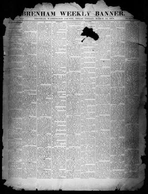 Primary view of object titled 'Brenham Weekly Banner. (Brenham, Tex.), Vol. 14, No. 11, Ed. 1, Friday, March 14, 1879'.