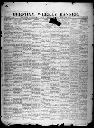 Primary view of object titled 'Brenham Weekly Banner. (Brenham, Tex.), Vol. 14, No. 16, Ed. 1, Friday, April 18, 1879'.