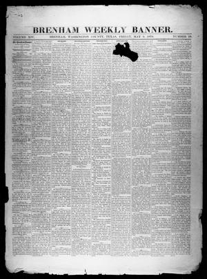 Primary view of object titled 'Brenham Weekly Banner. (Brenham, Tex.), Vol. 14, No. 19, Ed. 1, Friday, May 9, 1879'.