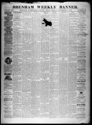 Primary view of object titled 'Brenham Weekly Banner. (Brenham, Tex.), Vol. 14, No. 45, Ed. 1, Friday, November 7, 1879'.