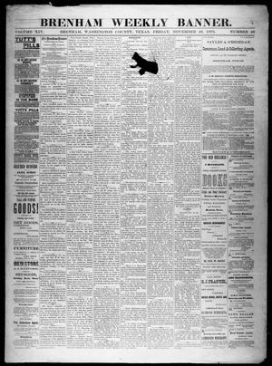 Primary view of object titled 'Brenham Weekly Banner. (Brenham, Tex.), Vol. 14, No. 48, Ed. 1, Friday, November 28, 1879'.