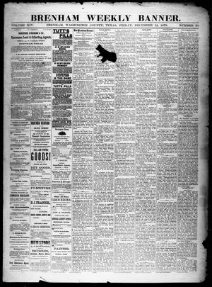 Primary view of object titled 'Brenham Weekly Banner. (Brenham, Tex.), Vol. 14, No. 50, Ed. 1, Friday, December 12, 1879'.