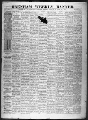 Primary view of object titled 'Brenham Weekly Banner. (Brenham, Tex.), Vol. 15, No. 11, Ed. 1, Friday, March 12, 1880'.