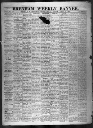 Primary view of object titled 'Brenham Weekly Banner. (Brenham, Tex.), Vol. 15, No. 17, Ed. 1, Friday, April 23, 1880'.