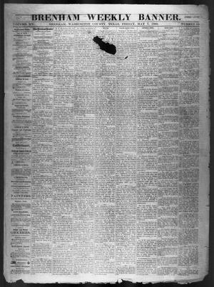 Primary view of object titled 'Brenham Weekly Banner. (Brenham, Tex.), Vol. 15, No. 19, Ed. 1, Friday, May 7, 1880'.