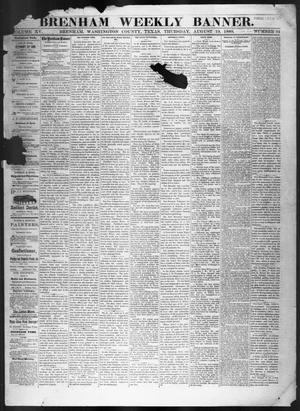 Brenham Weekly Banner. (Brenham, Tex.), Vol. 15, No. 34, Ed. 1, Thursday, August 19, 1880