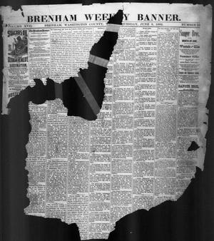 Primary view of object titled 'Brenham Weekly Banner. (Brenham, Tex.), Vol. 17, No. 23, Ed. 1, Thursday, June 8, 1882'.
