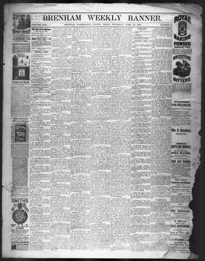 Primary view of object titled 'Brenham Weekly Banner. (Brenham, Tex.), Vol. 19, No. 15, Ed. 1, Thursday, April 10, 1884'.