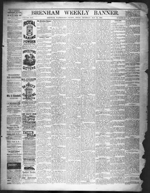 Primary view of object titled 'Brenham Weekly Banner. (Brenham, Tex.), Vol. 19, No. 21, Ed. 1, Thursday, May 22, 1884'.