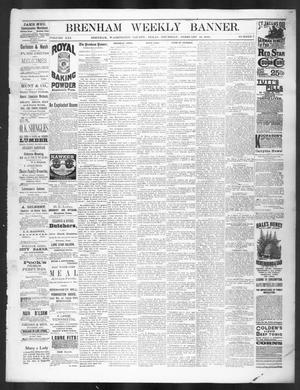Primary view of object titled 'Brenham Weekly Banner. (Brenham, Tex.), Vol. 21, No. 7, Ed. 1, Thursday, February 18, 1886'.