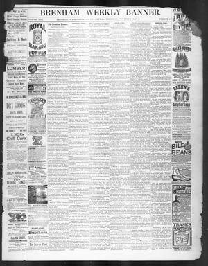 Primary view of object titled 'Brenham Weekly Banner. (Brenham, Tex.), Vol. 21, No. 44, Ed. 1, Thursday, November 11, 1886'.