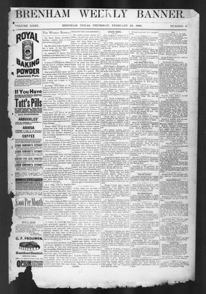 Primary view of object titled 'Brenham Weekly Banner. (Brenham, Tex.), Vol. 23, No. 6, Ed. 1, Thursday, February 16, 1888'.