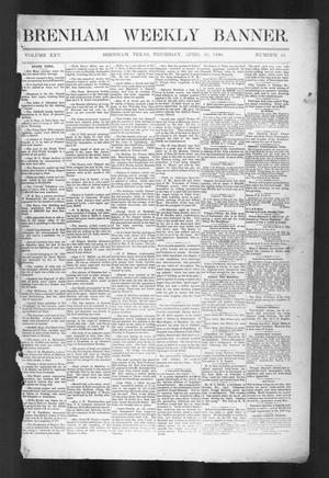 Primary view of object titled 'Brenham Weekly Banner. (Brenham, Tex.), Vol. 25, No. 15, Ed. 1, Thursday, April 10, 1890'.