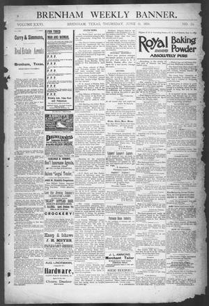 Primary view of object titled 'Brenham Weekly Banner. (Brenham, Tex.), Vol. 26, No. 24, Ed. 1, Thursday, June 11, 1891'.