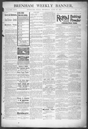 Primary view of object titled 'Brenham Weekly Banner. (Brenham, Tex.), Vol. 26, No. 26, Ed. 1, Thursday, June 25, 1891'.