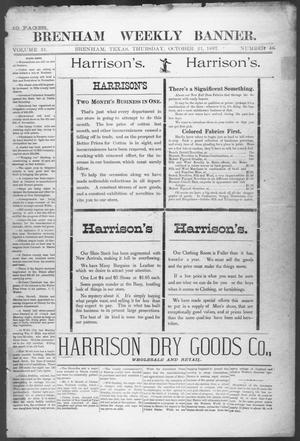 Primary view of object titled 'Brenham Weekly Banner. (Brenham, Tex.), Vol. 31, No. 46, Ed. 1, Thursday, October 21, 1897'.