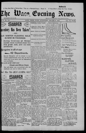 The Waco Evening News. (Waco, Tex.), Vol. 6, No. 148, Ed. 1, Friday, January 5, 1894