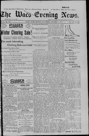 Primary view of object titled 'The Waco Evening News. (Waco, Tex.), Vol. 6, No. 150, Ed. 1, Monday, January 8, 1894'.