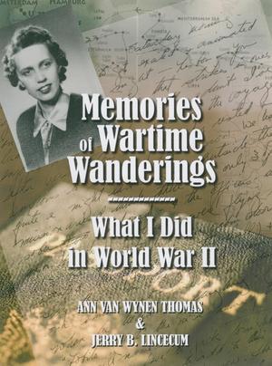 Memories of Wartime Wanderings: What I Did in World War II