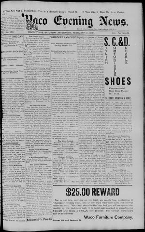 Primary view of object titled 'The Waco Evening News. (Waco, Tex.), Vol. 6, No. 179, Ed. 1, Saturday, February 10, 1894'.