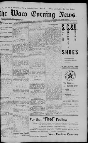 Primary view of object titled 'The Waco Evening News. (Waco, Tex.), Vol. 6, No. 181, Ed. 1, Tuesday, February 13, 1894'.