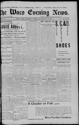 Primary view of object titled 'The Waco Evening News. (Waco, Tex.), Vol. 6, No. 183, Ed. 1, Thursday, February 15, 1894'.