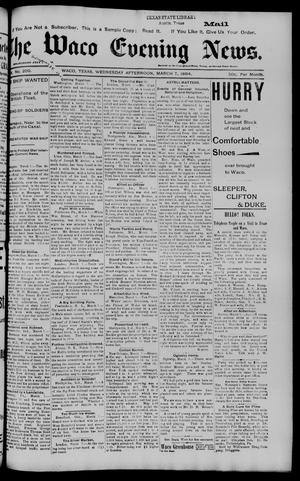 Primary view of object titled 'The Waco Evening News. (Waco, Tex.), Vol. 6, No. 200, Ed. 1, Wednesday, March 7, 1894'.