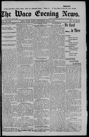 Primary view of object titled 'The Waco Evening News. (Waco, Tex.), Vol. 6, No. 226, Ed. 1, Friday, April 6, 1894'.