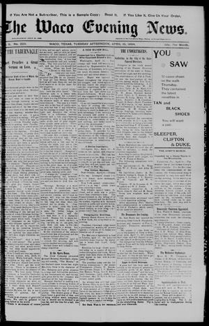 Primary view of object titled 'The Waco Evening News. (Waco, Tex.), Vol. 6, No. 229, Ed. 1, Tuesday, April 10, 1894'.