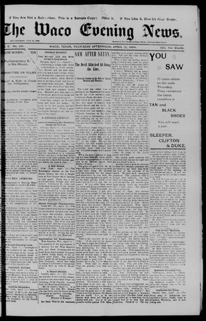 Primary view of object titled 'The Waco Evening News. (Waco, Tex.), Vol. 6, No. 231, Ed. 1, Thursday, April 12, 1894'.