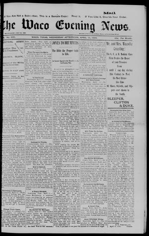 Primary view of object titled 'The Waco Evening News. (Waco, Tex.), Vol. 6, No. 236, Ed. 1, Wednesday, April 18, 1894'.